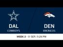 NFL 2017-2018 / Week 02 / Dallas Cowboys - Denver Broncos / 2H / 17.09.2017 / EN