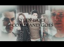 Teen Wolf || Comes and goes
