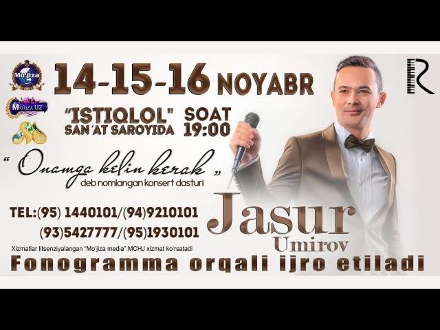 Jasur Umirov - Onamga kelin kerak nomli konsert dasturi 2016
