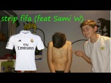 Strip fifa (feat Sami W)