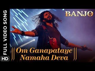 Om Ganapataye Namaha Deva (Full Video Song) | Banjo | Riteish Deshmukh Nargis Fakhri