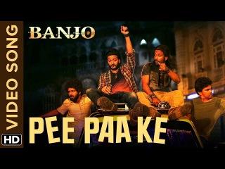 Pee Paa Ke Official Video Song | Banjo | Riteish Deshmukh, Dharmesh Yelande | Vishal Shekhar