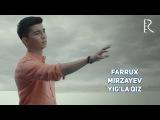 Farrux Mirzayev - Yig'la qiz | Фаррух Мирзаев - Йигла киз
