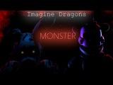 [Fnaf Sfm] (Imagine Dragons) Monster