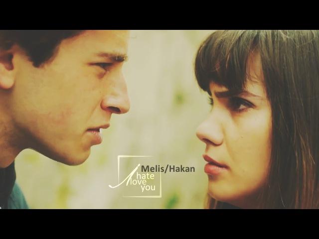 Hakan Melis [Adı Efsane] - I hate you, I love you