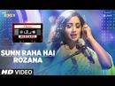 Sunn Raha Hai Rozana Shreya Ghoshal T Series Mixtape Bhushan Kumar Ahmed Khan Abhijit Vaghani
