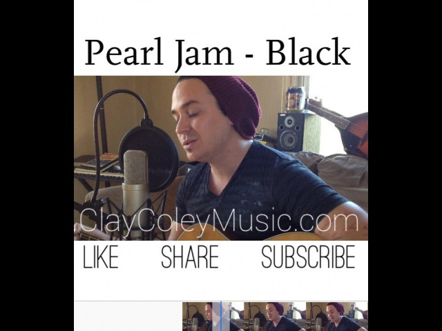 Pearl Jam - Black (rendition by Clay Coley) (400 for 40 video 12)