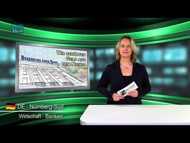 Bekenntnis einer Bank: Wir schöpfen Geld aus dem Nichts   13.01.2017   www.kla.tv/9713
