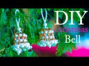 How to make Christmas bells Christmas decorations ideas 2019 Beads art
