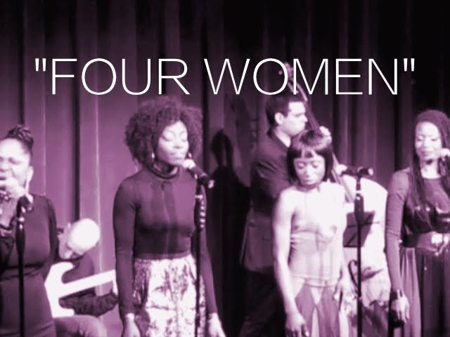 Four Women-Abby Dobson, YahZarah, Sofia Nicole and Lisala -Nina Simone Tribute