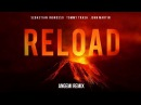 Sebastian Ingrosso Tommy Trash Feat. John Martin - Reload (ANGEMI Remix)