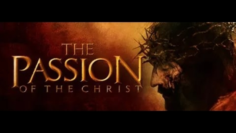 8401.TRAILER_Страсти Христовы / The Passion of the Christ (2004) (HD)