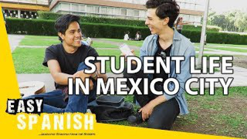 Student life in Mexico City Easy Spanish 62