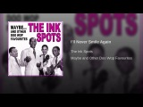 325 The Ink Spots - I'll Never Smile Again