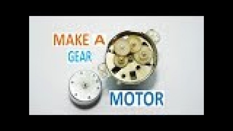 How to make gear motor at home