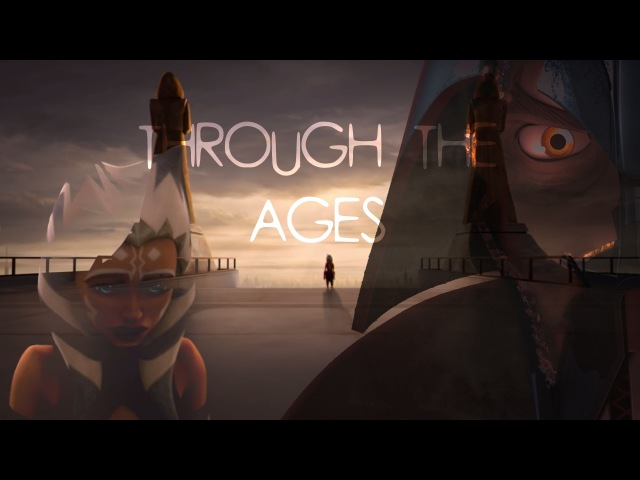 Ahsoka Tano | Through the Ages [TRIBUTE]