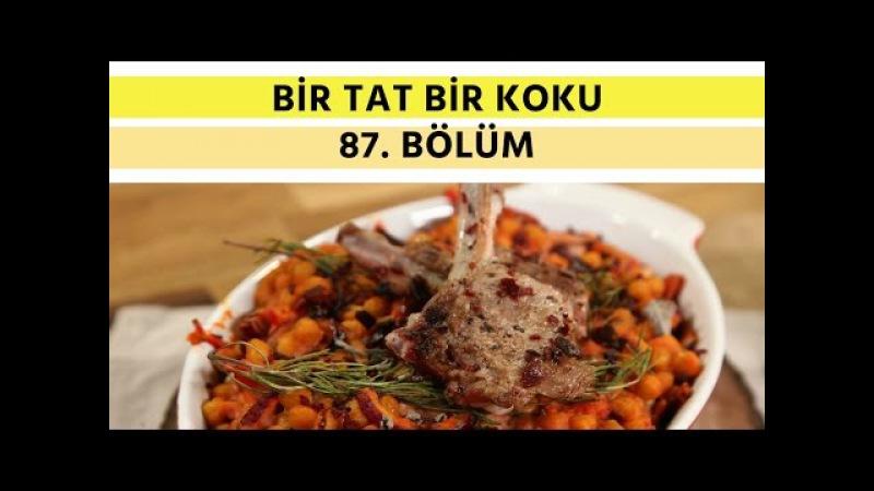 Fırında Nohutlu Kuzu Pirzola Patatesli ve Soğanlı Kızarmış Börek | Bir Tat Bir Koku - 87. Bölüm
