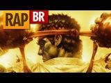 Rap do Street Fighter Feat. 7 Minutoz  Tauz RapGame 17