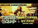 Amilcar Christófaro - Don't Cross My Path (Drum Cam) TORTURE SQUAD