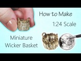 Miniature Wicker Basket Tutorial (hand-woven!) Dollhouse How to Make 124 Scale DIY