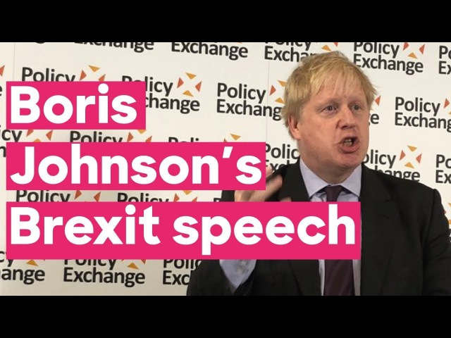 Boris Johnson's Brexit Speech at Policy Exchange