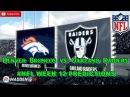 Denver Broncos vs. Oakland Raiders   #NFL WEEK 12   Predictions Madden 18