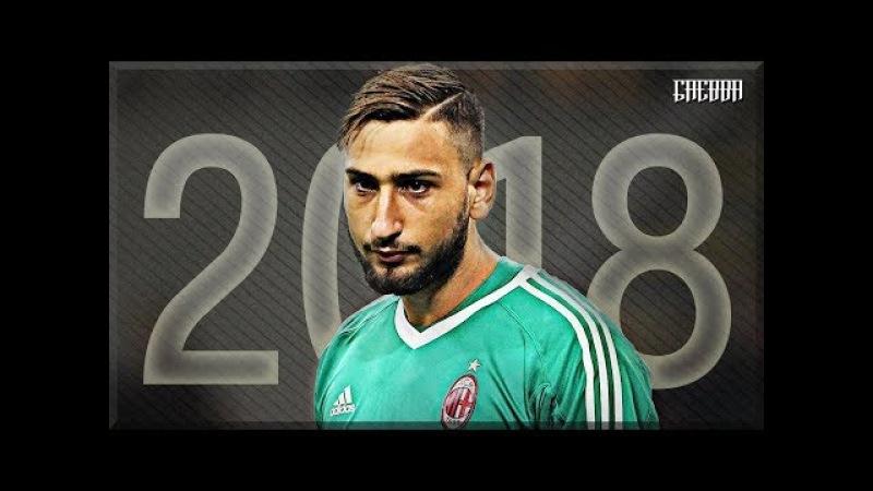 Gianluigi Donnarumma - Super Saves 2017/2018
