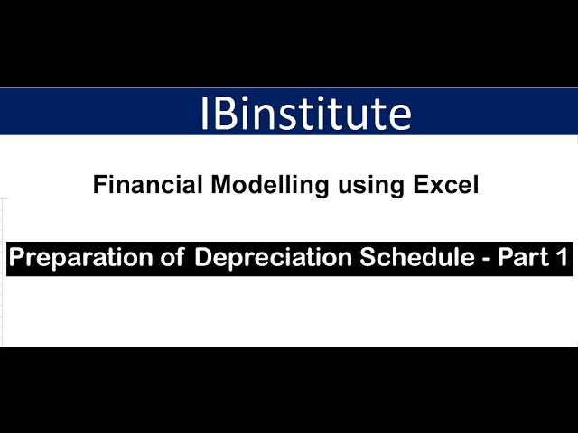 Financial modelling using excel - Lecture 5 - Preparation of Depreciation Schedule - Part 1