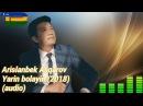 Arislanbek Asqarov Yarin bolayin Арысланбек Аскаров Ярын болайын music version