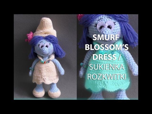Amigurumi crochet SMURF LADIES. Part 45 SMURF BLOSSOMS DRESS SUKIENKA ROZKWITKI