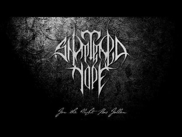 SHATTERED HOPE - For The Night Has Fallen (Official Video) Death Doom Metal