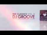 The Classics Vol. #3 Funky &amp Club House Mixed by DJ Groove 2018