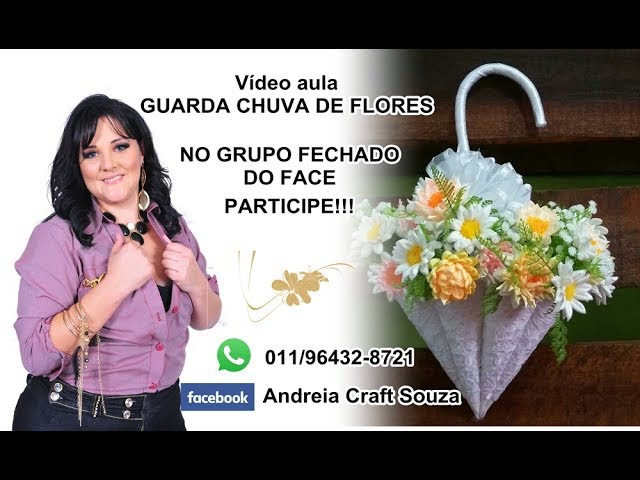 VÍDEO AULA GUARDA CHUVA DE FLORES EM E V A Prof Andreia Craft