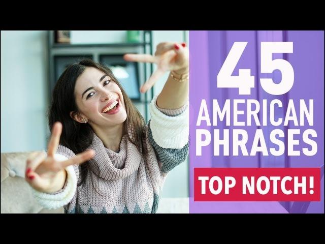 45 COMMON PHRASES IN AMERICAN ENGLISH