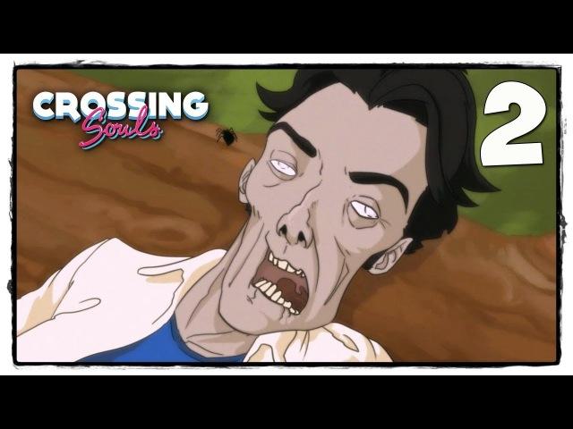 Crossing Souls - Прохождение 2 МЕРТВЕЦ С СЕКРЕТОМ ...