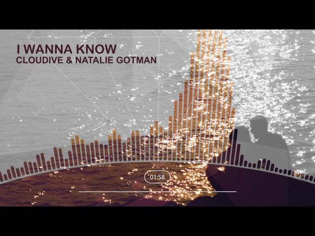 Cloudive Natalie Gotman I Wanna Know Original Mix Audio