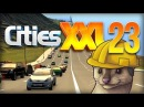 Let's Play Cities XXL - Part 23 - EXPRESSWAY TO HEAVEN ★ Cities XXL Gameplay