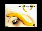 A Perfect Circle The Thirteenth Step Full Album