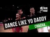 CHACHA Dj Ice - Dance Like Yo Daddy (31 BPM)