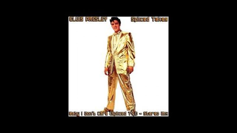 Elvis Presley - Baby I Don't Care (Spliced Takes 4,1), [HD Remaster], HQ