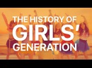 THE HISTORY OF GIRLS' GENERATION 2007 2017