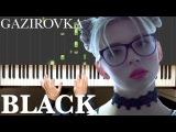 Gazirovka - Black Piano tutorial