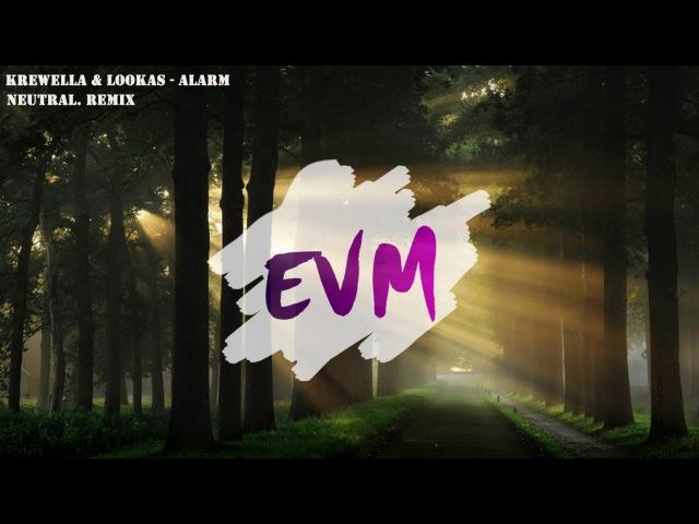 Krewella Lookas - Alarm (neutral Remix)