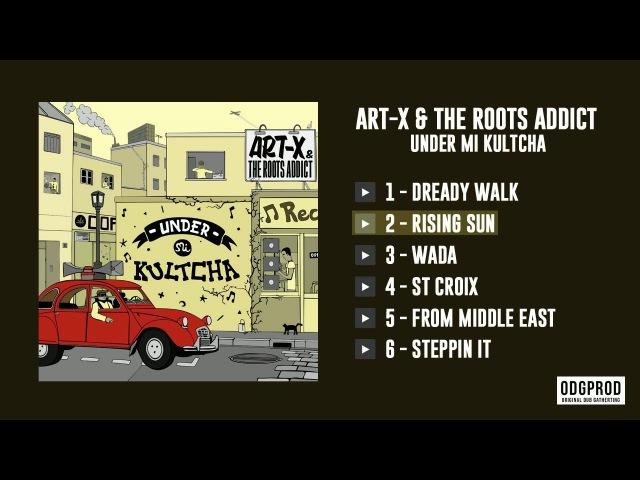 Art-X The Roots Addict – Under Mi Kultcha [FULL EP - ODGP113]