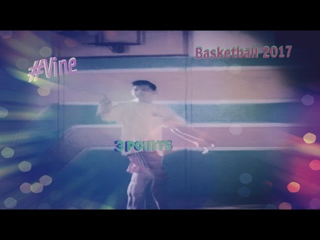 Vine/3 Points Basketball 2017