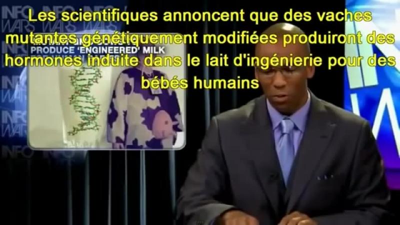 Chaîne YT - Alex Jones - Infowars - En Français (VOSTFR) - 12.Une Vache Modifiée Génétiquement Pour Produit du Lait Humain - Inf