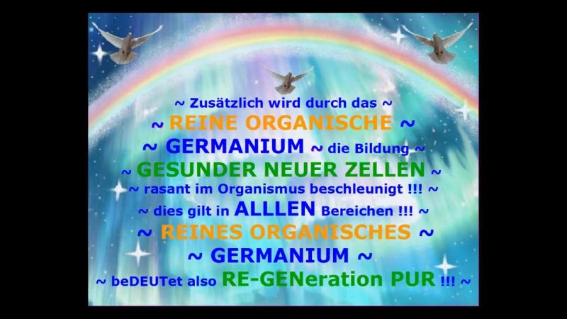 REINES ORGANISCHES GERMANium - Ein Geschenk des Himmels