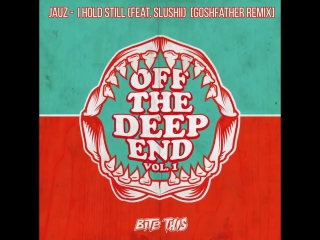 Jauz x Crankdat - I Hold Still (Goshfather Remix)