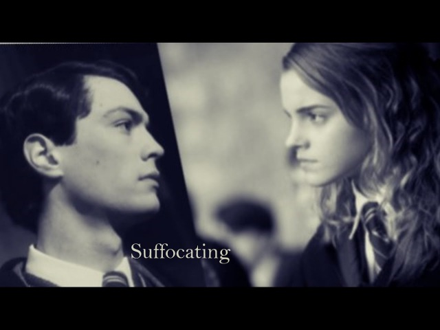 Tomione | Suffocating (Tom Riddle Hermione Granger)