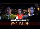 GTA 5 - What is Love
